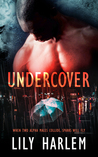 Undercover by Lily Harlem