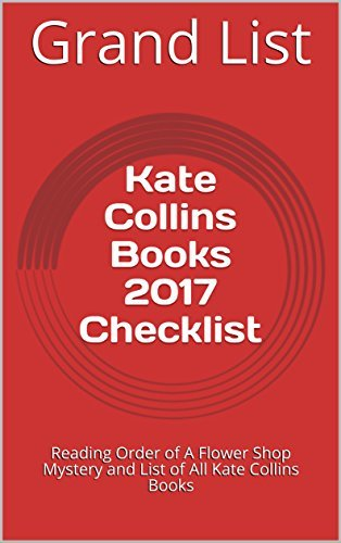 Kate Collins Books 2017 Checklist: Reading Order of A Flower Shop Mystery and List of All Kate Collins Books