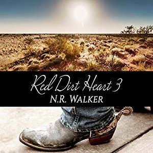Audio Book Review: Red Dirt Heart 3 by N.R. Walker (Author) and Joel Leslie (Narrator)