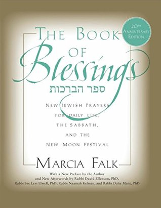Book of Blessings: New Jewish Prayers for Daily Life, The Sabbath, and the New Moon Festival