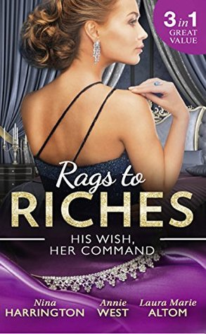 Rags To Riches: His Wish, Her Command: The Last Summer of Being Single / An Enticing Debt to Pay / A Navy SEAL's Surprise Baby