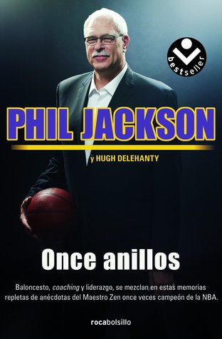 Once Anillos por Phil Jackson, Hugh Delehanty, Margarita Cavándoli Menéndez