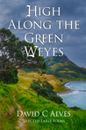 High Along the Green Weyes: Selected Early Poems