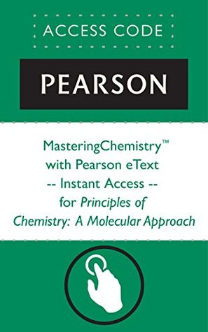 MasteringChemistry® with Pearson eText -- Instant Access -- for Principles of Chemistry: A Molecular Approach