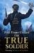 The True Soldier (Jack Lark, #6)