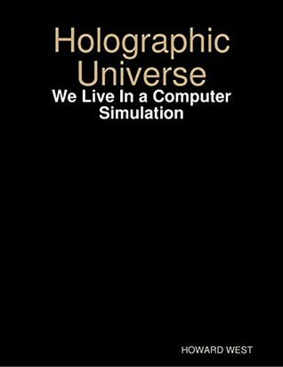 Holographic Universe - We Live In a Computer Simulation