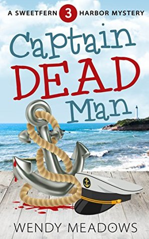 Captain Dead Man (Sweetfern Harbor Mystery #3)