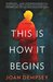This Is How It Begins by Joan Dempsey