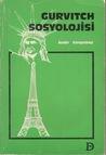 Gurvitch Sosyolojisi: Özgürlüğün Bilimi
