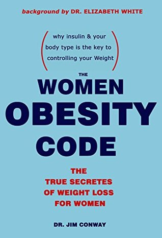 The Women Obesity Code: The True Secretes of Weight Loss for Women