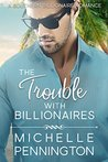 The Trouble with Billionaires (Southern Billionaires #1)