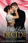 Let the Lady Decide (Redeeming the Rakes #3)