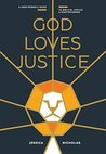 God Loves Justice by Jessica Nicholas