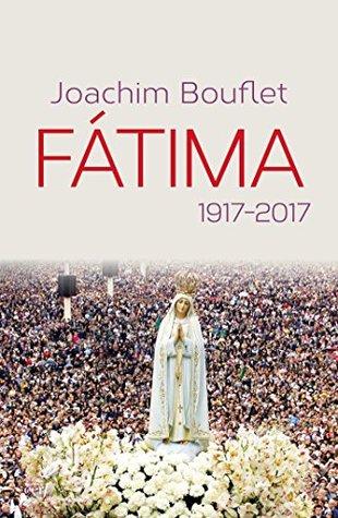 Fátima: 1917-2017