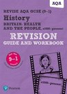 Revise AQA GCSE (9-1) History Health and the people: c1000 to the present day Revision Guide and Workbook: includes online edition (REVISE AQA GCSE History 2016)
