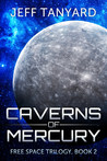 Caverns of Mercury (Free Space trilogy, #2)