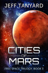 Cities of Mars (Free Space, #3)