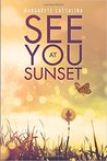 See You at Sunset by Margarete Cassalina