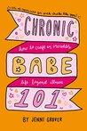 ChronicBabe 101: ...