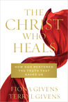 The Christ Who Heals: How God Restored the Truth That Saves Us ebook download free