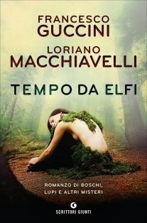 Tempo da elfi: Romanzo di boschi, lupi e altri misteri