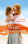 Wiatr wspomnień by Dorota Schrammek
