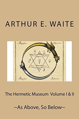 The Hermetic Museum Volume I & II: ~As Above, So Below~