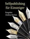 Selfpublishing für Einsteiger by Andrea Kerlen