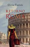 Retorno a Roma by Alicia Padrón