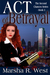 Act of Betrayal, #3 The Second Chances Series by Marsha R. West