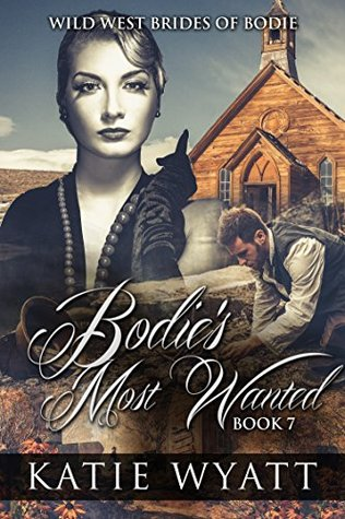 Bodies' Most Wanted (Wild West Brides of Bodie #7)