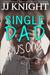 Single Dad Plus One by J.J.  Knight