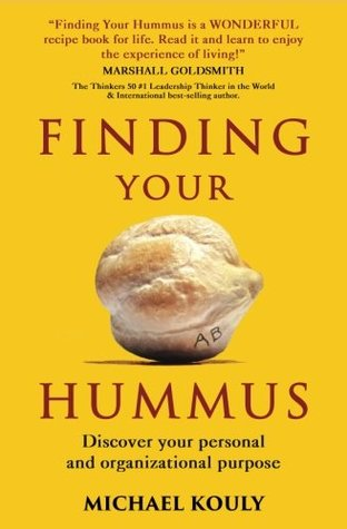 Finding Your Hummus: Discover your personal and organizational purpose