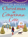 Christmas at Conwenna Cove by Darcie Boleyn