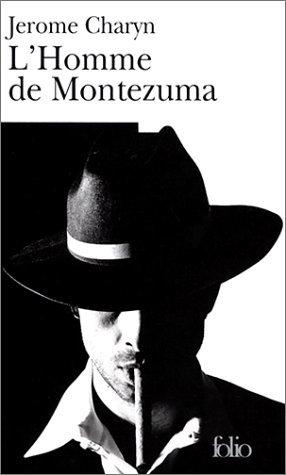L'homme de Montezuma par Jerome Charyn