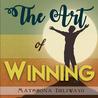 The Art of Winning (Matshona Dhliwayo)