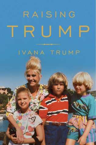 Raising Trump by Ivana Trump