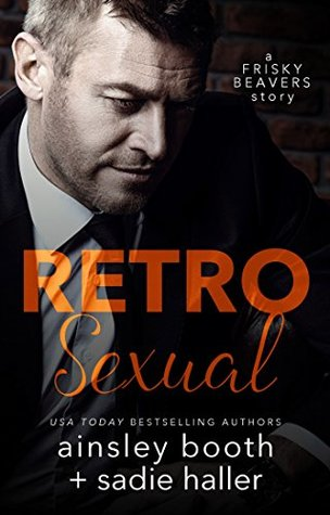 Retrosexual (Frisky Beavers, #0)