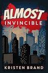 Almost Invincible (The White Knight & Black Valentine Series, #3)