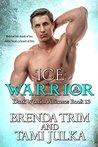 Ice Warrior: (Dark Warrior Alliance Book 13)