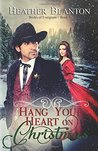 Hang Your Heart on Christmas (Brides of Evergreen Book 1)