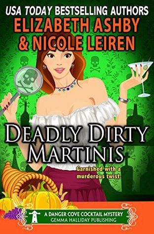 Deadly Dirty Martinis (Danger Cove Cocktail Mystery, #2)