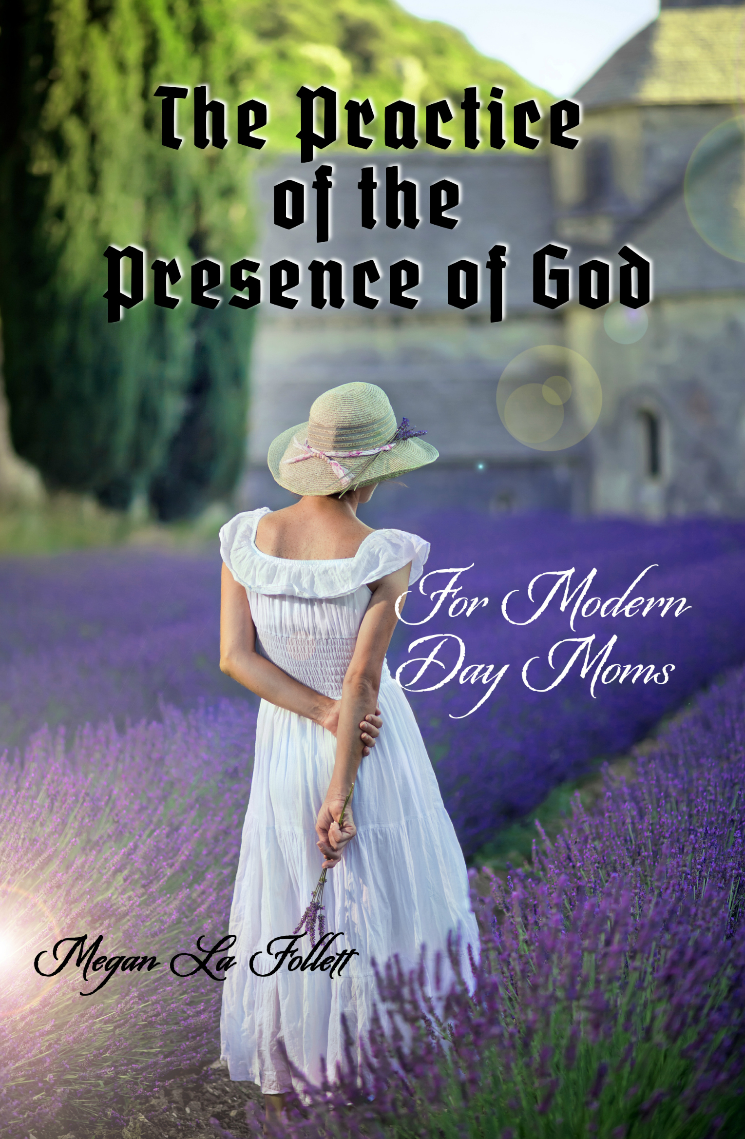 The Practice of the Presence of God for Modern-Day Moms