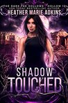 Shadow Touched (Dark Fae Hollows, #12)