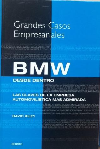 BMW desde dentro. Las claves de la empresa automovilística más admirada. por David Kiley