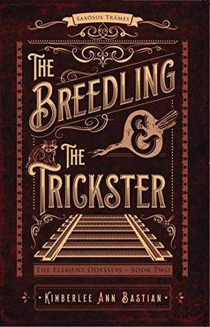 The Breedling and the Trickster (The Element Odysseys #2)