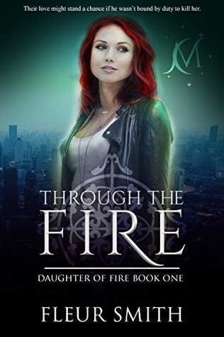 Through The Fire Daughter Of Fire 1 By Fleur Smith