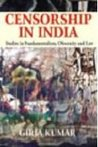 Censorship in India: Studies in Fundamentalism, Obscenity and Law