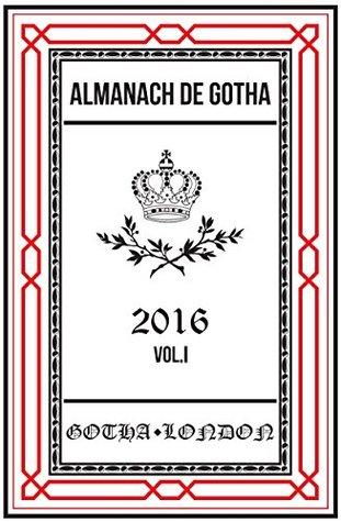 Almanach de Gotha 2016: Volume I Parts I & II