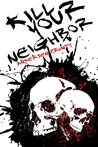 Book cover for Kill Your Neighbor